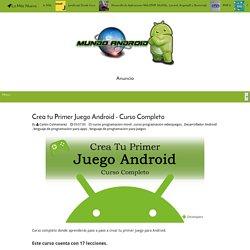 Crea tu Primer Juego Android - Curso Completo - Mundo Android