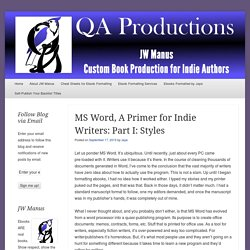 MS Word, A Primer for Indie Writers: Part I: Styles