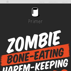 Primer0020: Zombie Bone-Eating Harem-Keeping Worms