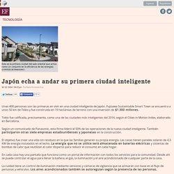 Japón echa a andar su primera ciudad inteligente