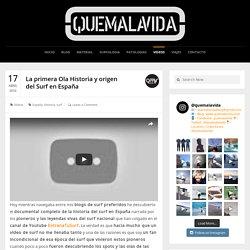 La primera Ola Historia y origen del Surf en España - Quemalavida.com
