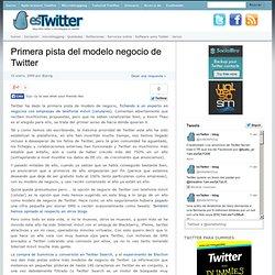 Primera pista del modelo negocio de Twitter - esTwitter.com