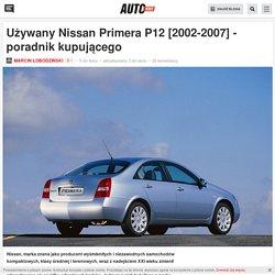 Używany Nissan Primera P12 [2002-2007] - poradnik kupującego