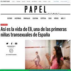 Así es la vida de Eli, una de las primeras niñas transexuales de España