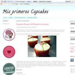 Mis primeros Cupcakes: Cupcakes Pascueros II (Cupcakes de naranja)
