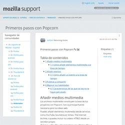Primeros pasos con Popcorn - Mozilla Support Community
