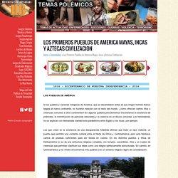 Los Primeros Pueblos de America Mayas, Incas y Aztecas Civilizacion