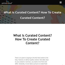 What is Curated Content? How to Create Curated Content?