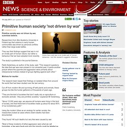 Primitive human society 'not driven by war'