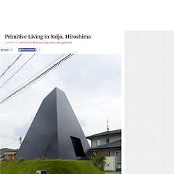 Primitive Living in Saijo, Hiroshima | Yatzer&