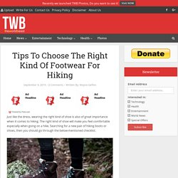 Primitive Survivors -Tips To Choose The Right Kind Of Footwear For Hiking