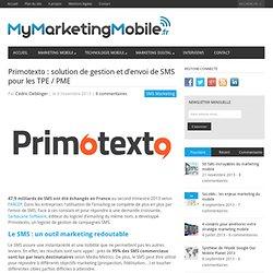 Primotexto : solution de gestion et d'envoi de SMS pour les TPE / PME