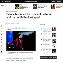 Prince broke all the rules of fashion, and damn did he look good