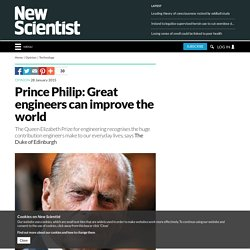 Prince Philip: Great engineers can improve the world