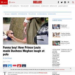 Funny boy! How Prince Louis made Meghan Markle and Kate Middleton laugh at polo