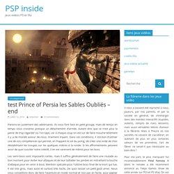 test Prince of Persia les Sables Oubliés – end – PSP inside