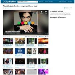 prince let's go crazy vidéos sur Dailymotion