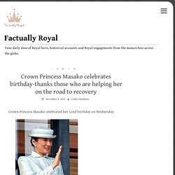 Crown Princess Masako celebrates birthday-thanks those who are helping her on the road to recovery
