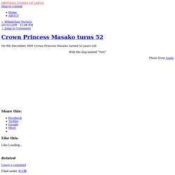 Crown Princess Masako turns 52