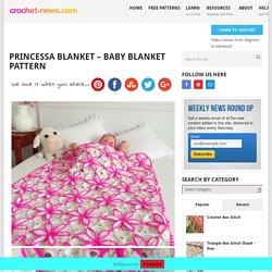 Princessa Blanket - Baby Blanket pattern - Crochet News