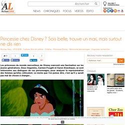 Princesse chez Disney ? Sois belle, trouve un mari, mais surtout ne dis rien