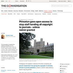 Princeton goes open access to stop staff handing all copyright to journals - unless waiver granted