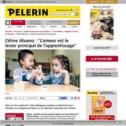 """Céline Alvarez : """"L'amour est le levier principal de l'apprentissage"""""""