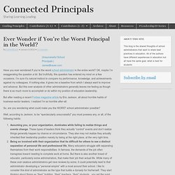 Ever Wonder if You're the Worst Principal in the World?