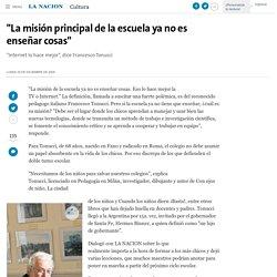 """""""La misión principal de la escuela ya no es enseñar cosas"""" - 29.12.2008 - lanacion.com"""