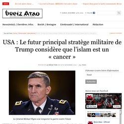 USA : Le futur principal stratège militaire de Trump considère que l'islam est un «cancer»