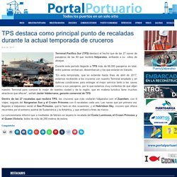 TPS destaca como principal punto de recaladas durante la actual temporada de cruceros - Portal Portuario