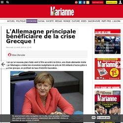 L'Allemagne principale bénéficiaire de la crise Grecque !