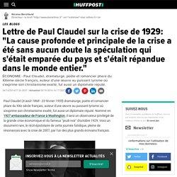 """Lettre de Paul Claudel sur la crise de 1929: """"La cause profonde et principale de la crise a été sans aucun doute la spéculation qui s'était emparée du pays et s'était répandue dans le monde entier."""""""
