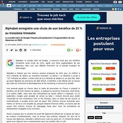 Alphabet enregistre une chute de son bénéfice de 23 % au troisième trimestre, la société mère de Google l'impute principalement à l'augmentation de ses dépenses en R&D