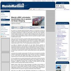 Maersk y MSC: principales beneficiados tras la quiebra de Hanjin Shipping