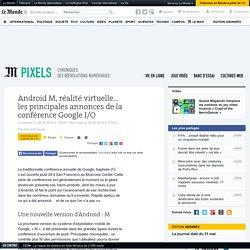 Android M, réalité virtuelle… les principales annonces de la conférence Google I/O