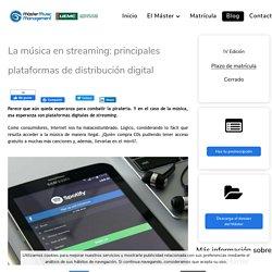 La música en streaming: principales plataformas de distribución digital