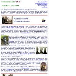 RUES PRINCIPALES de l'Ilot Sacré (Bruxelles) : rue des Bouchers, rue des Dominicains, rue Grétry, rue de la Fourche, petite rue des Bouchers