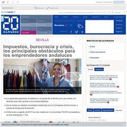 Impuestos, burocracia y crisis, los principales obstáculos para los emprendedores andaluces
