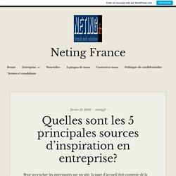 Quelles sont les 5 principales sources d'inspiration en entreprise? – Neting France