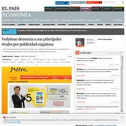 Vodafone denuncia a sus principales rivales por publicidad engañosa