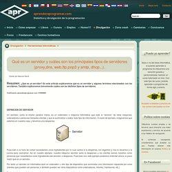 Qué es un servidor y cuáles son los principales tipos de servidores (proxy,dns, web,ftp,pop3 y smtp, dhcp...).