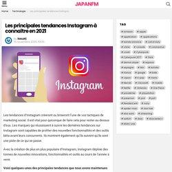 Les principales tendances Instagram à connaître en 2021 - JAPANFM