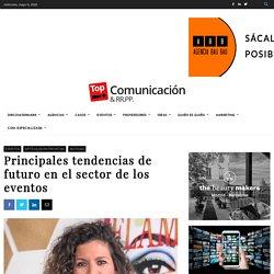 Principales tendencias de futuro en el sector de los eventos - Topcomunicacion