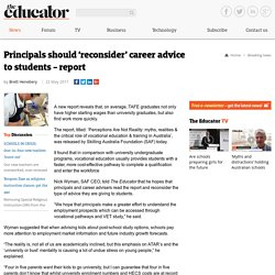 Principals should 'reconsider' career advice to students - report