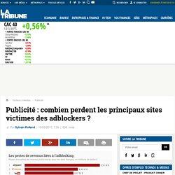 Publicité : combien perdent les principaux sites victimes des adblockers ?