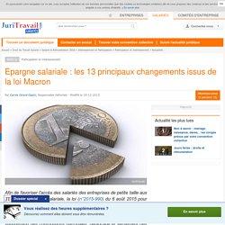 Epargne salariale : les 13 principaux changements issus de la loi Macron