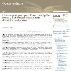 Liste des principaux ports Russe , descriptif et photos / List of major Russian ports, description and photos - Ocean Attitude