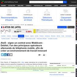 AtoS : signe un contrat avec Mobilcom-Debitel, l'un des principaux opérateurs allemands de téléphonie mobile, afin de créer un environnement de travail innovant