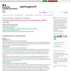 Principaux textes de référence pour les équipements (...) -